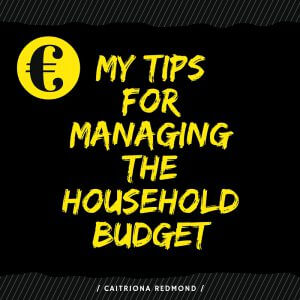 My Tips For Managing The Household Budget