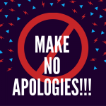 make-no-apologies
