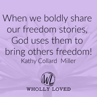 Freedom quote pulled from Kathy Collard Miller's Interview