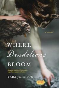 Cover Image for Where Dandelions Bloom by Tara Johnson