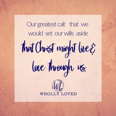 Graphic quote: we're to let Christ live through us.