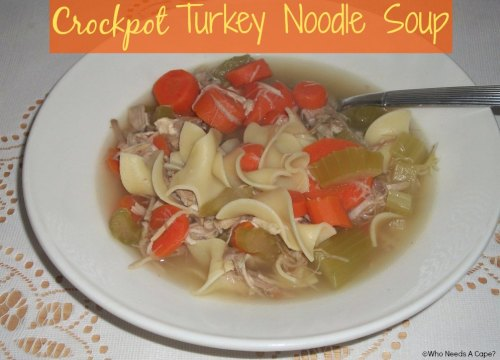 Crockpot Turkey Noodle Soup | Who Needs A Cape?