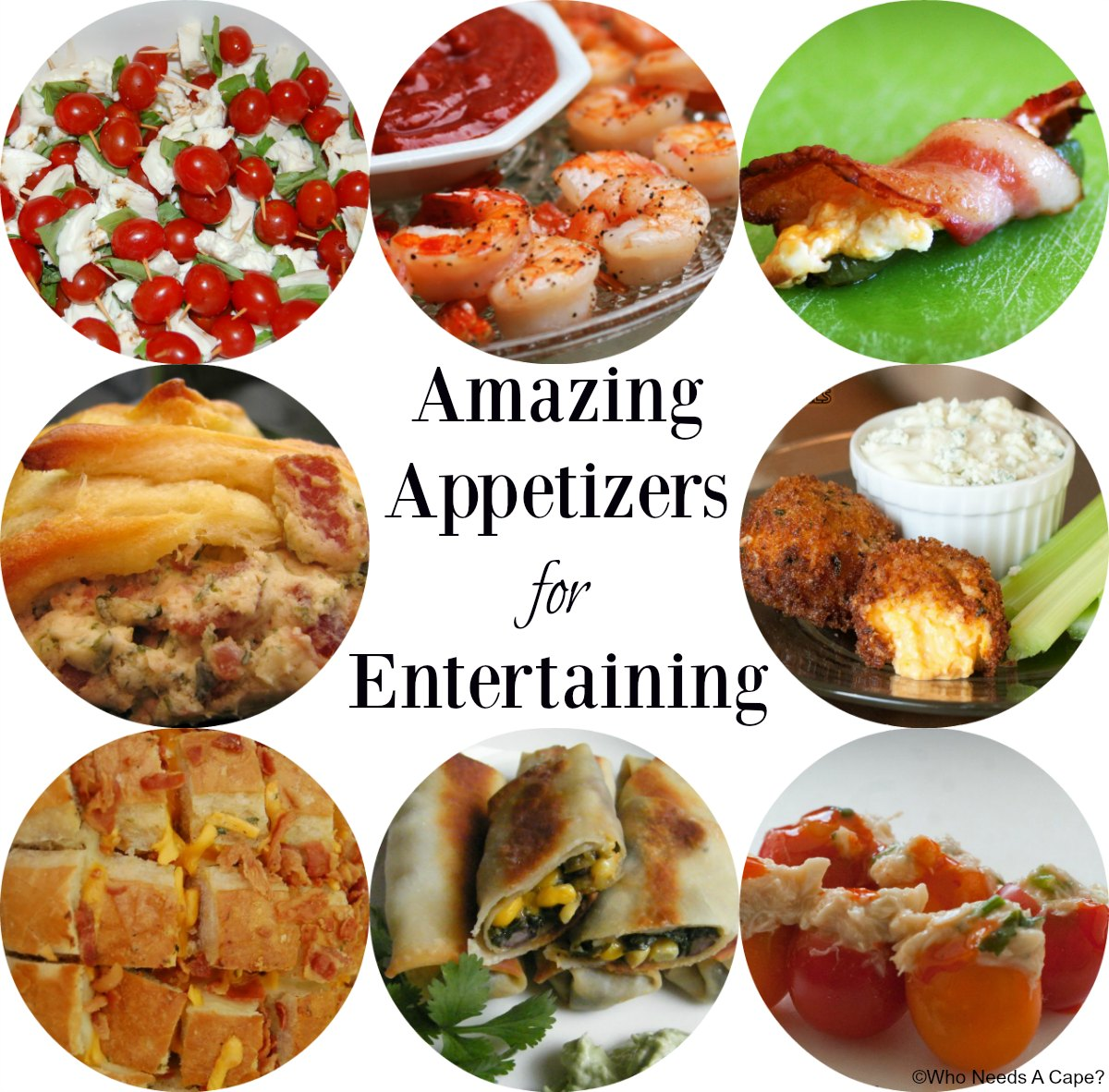 This collection of Amazing Appetizers showcases some of the best party food from Who Needs A Cape? Parties, tailgating or holidays we've got you covered.