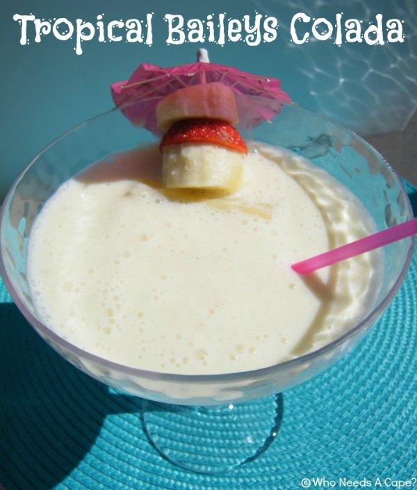 Tropical Baileys Colada | Who Needs A Cape?