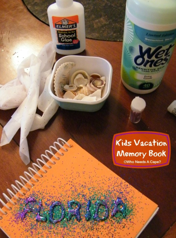 Kids Vacation Memory Books | Who Needs A Cape?