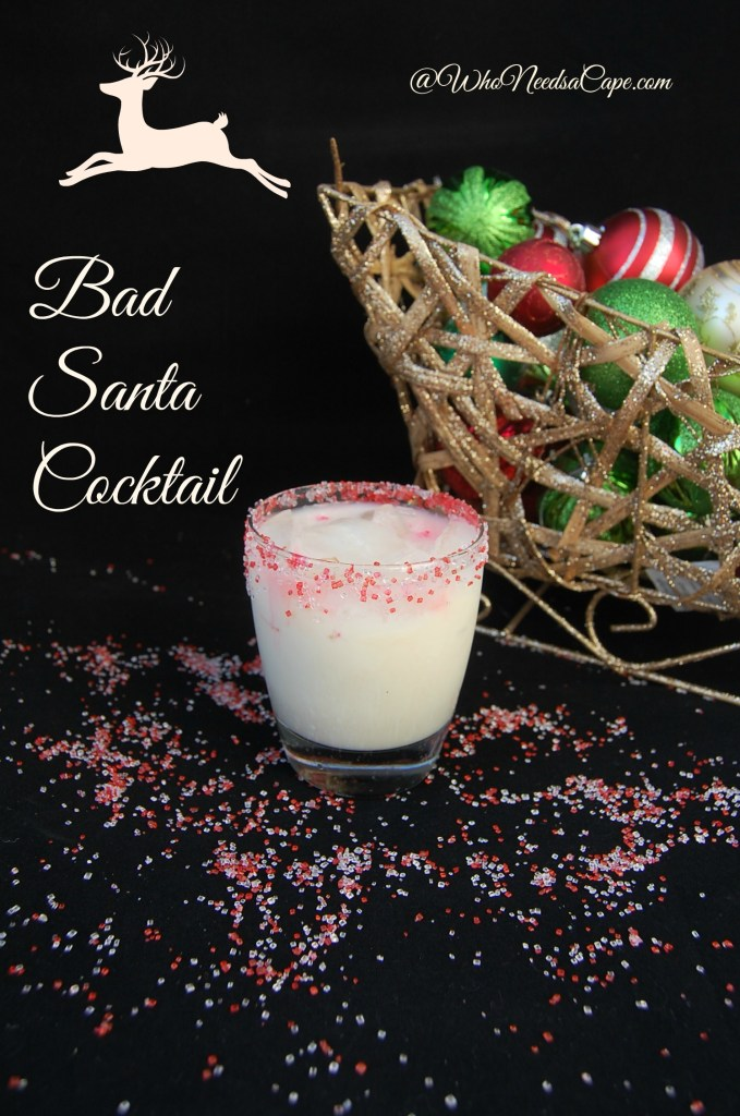 Bad Santa Cocktail | Who Needs A Cape?