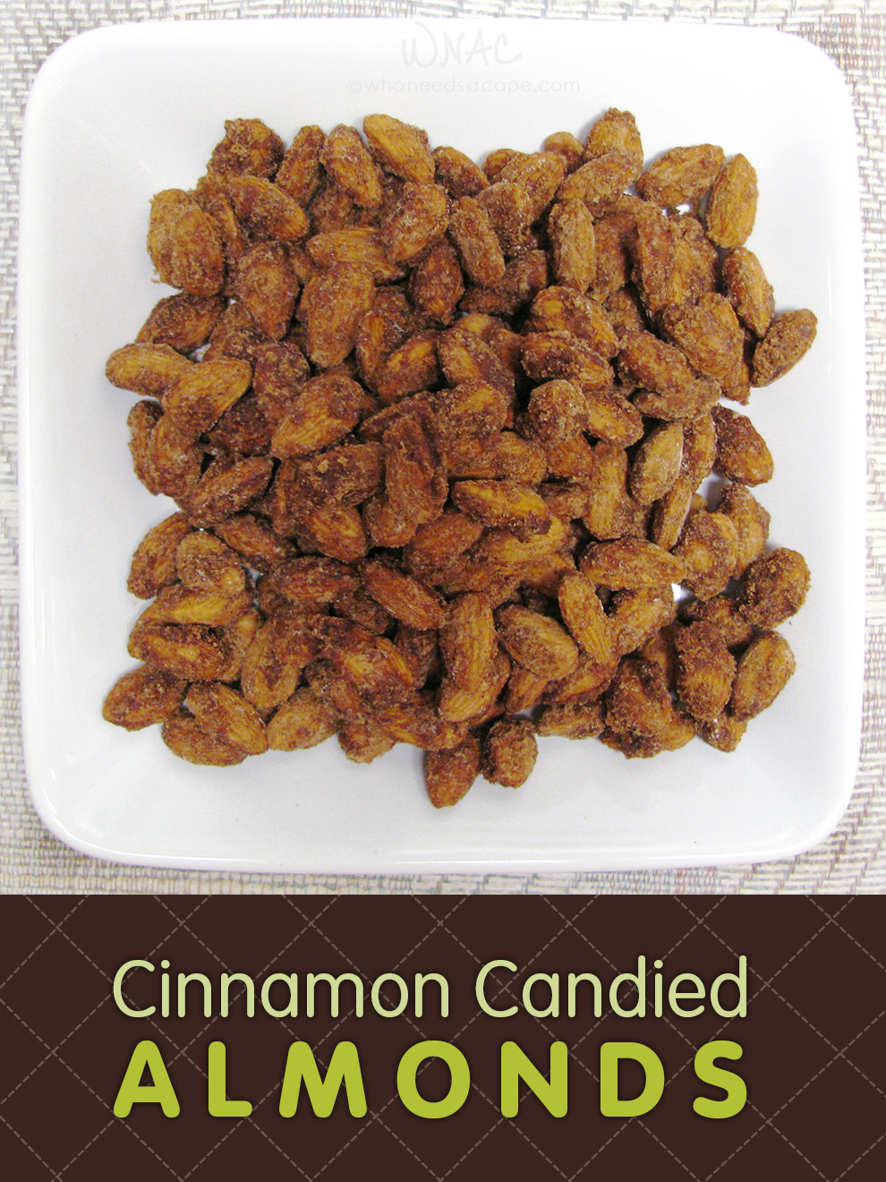 Cinnamon Candied Almonds - Who Needs A Cape?