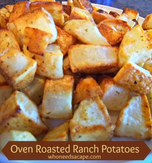 Oven Roasted Ranch Potatoes | Who Needs A Cape?