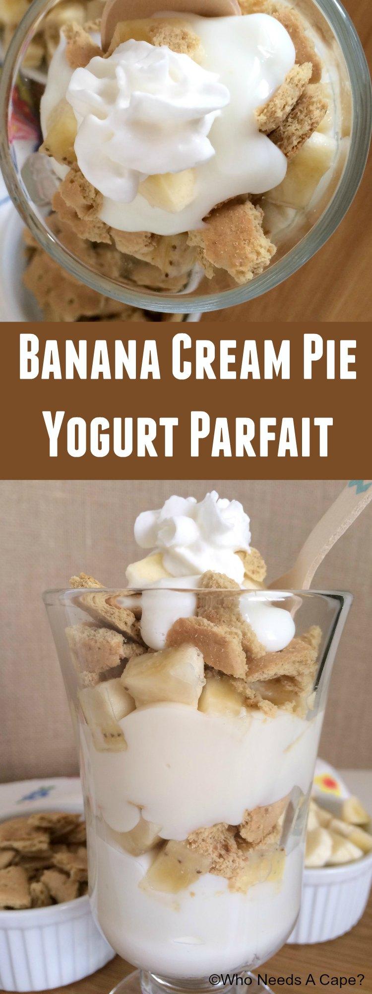 Banana Cream Pie Yogurt Parfait Who Needs A Cape