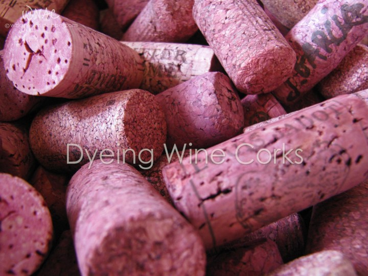 Dyeing Wine Corks ~ What do you do with all those popped corks you've been collecting? Dye them and repurpose them for your next DIY craft project!