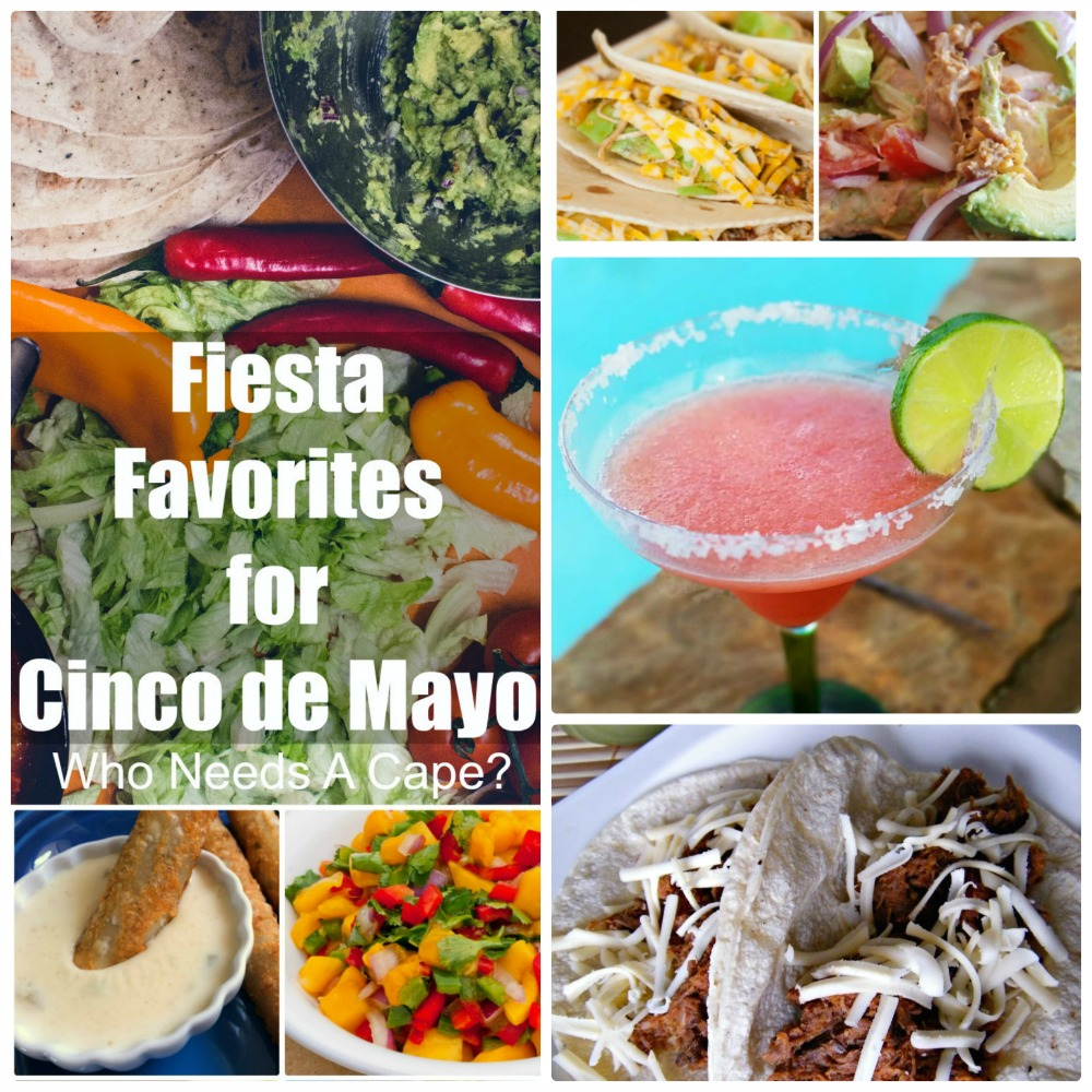 Get ready for May 5th with these Fiesta Favorites for Cinco de Mayo! Entrees, salsa, dips and drinks for your Mexican celebrations. | Who Needs A Cape?