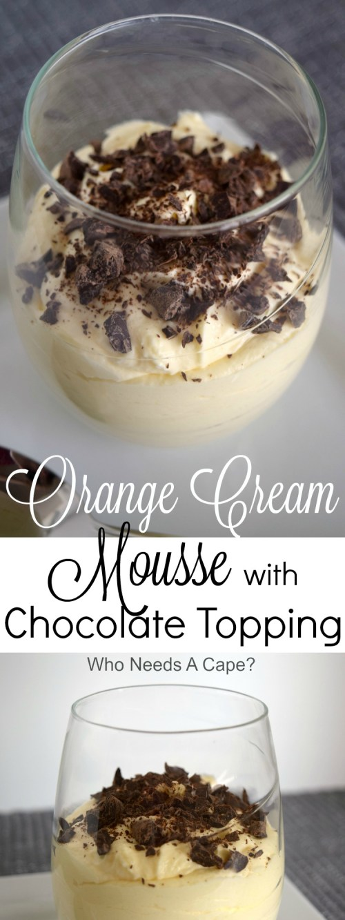 Deliciously creamy Orange Cream Mousse is always a hit for dessert! Super easy to prepare you'll be out of the kitchen in no time! | Who Needs A Cape?