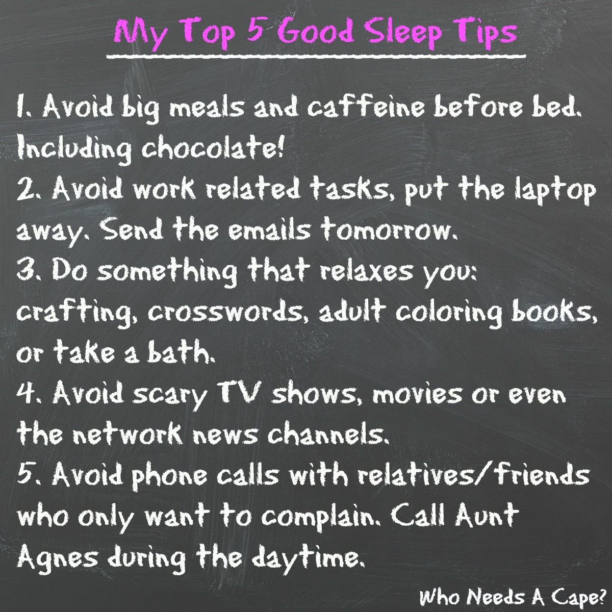 My Top 5 Good Sleep Tips Who Needs A Cape