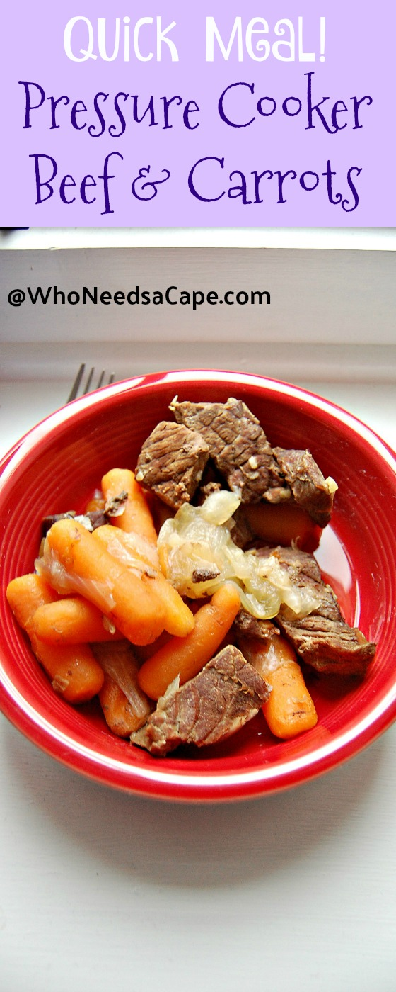Pressure Cooker Beef and Carrots - Who Needs a Cape