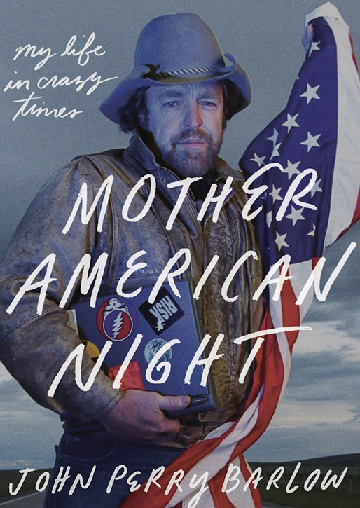 Mother American Night, John Perry Barlow