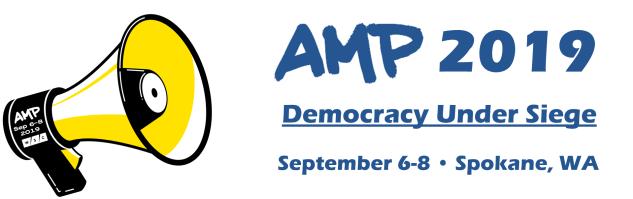 AMP 2019: Democracy Under Siege :: September 6-8, 2019 :: Spokane, WA