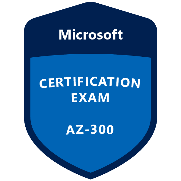 Passed the AZ-300 Exam Today