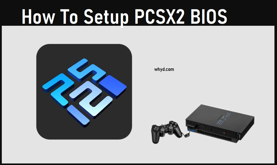 How To Setup PCSX2 BIOS