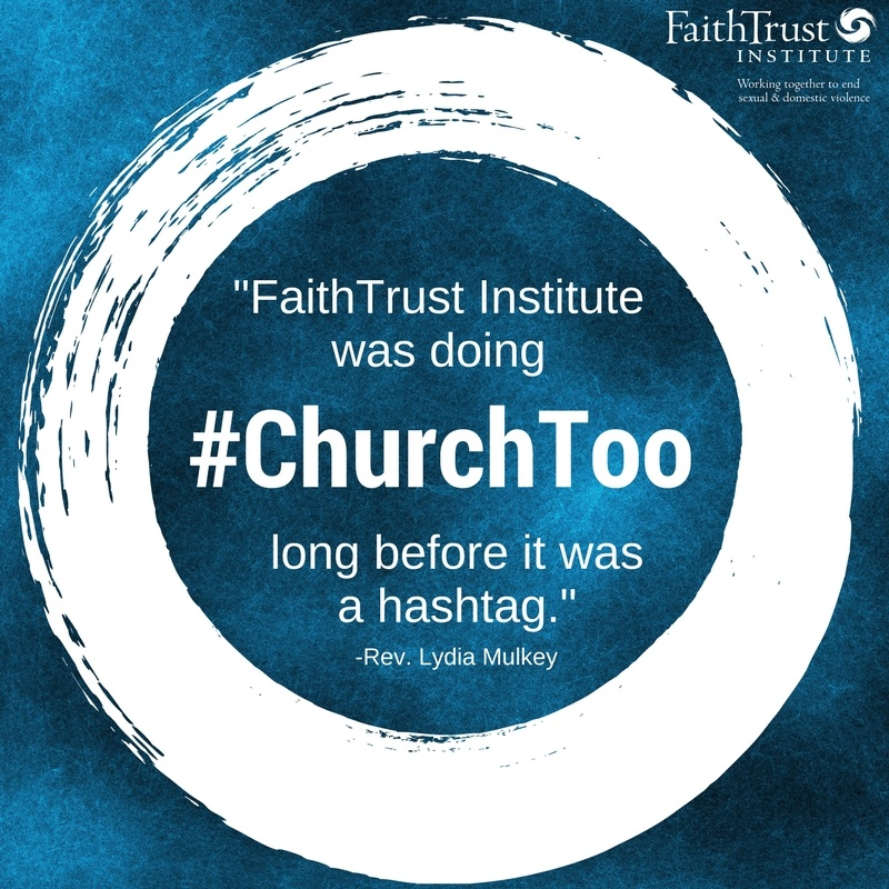 FaithTrust Institute was doing #ChurchToo long before it was a hashtag