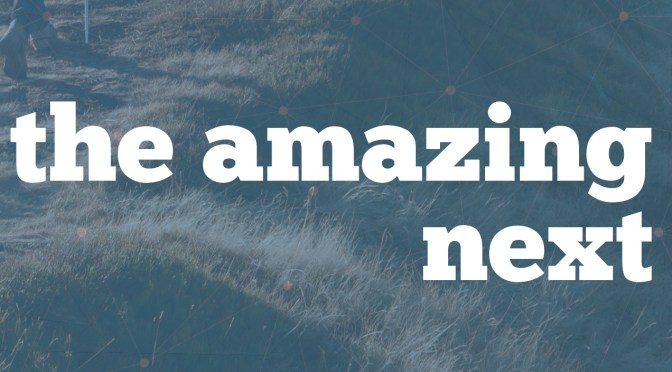 Why We Published This: The Amazing Next