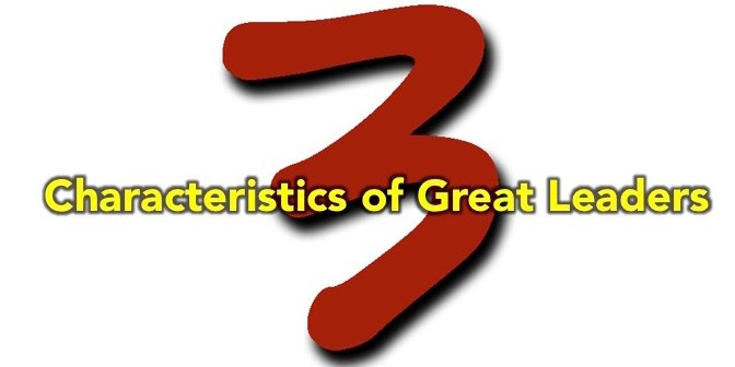 FRIDAY NUGGET: 3 characteristics of the best leaders