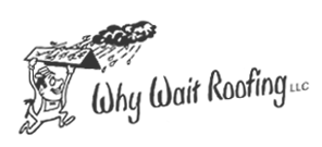 Why Wait Roofing : Roofing : Siding : Gutters : Twin