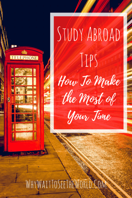 Study Abroad Tips: How to Make the Most of Your Time