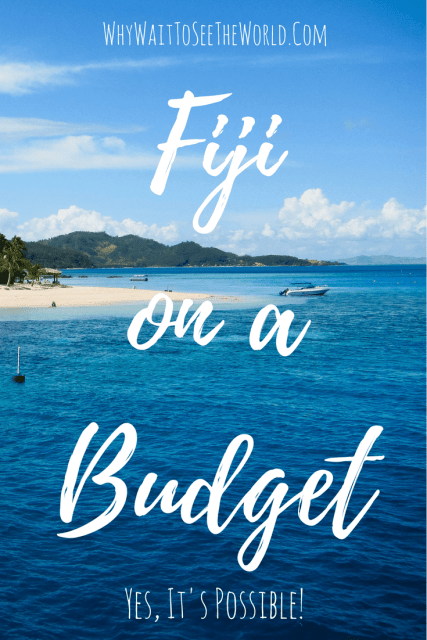 Fiji on a Budget - Yes It Is Possible!