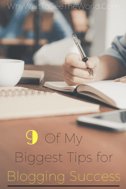 My 9 Biggest Tips for Blogging Success
