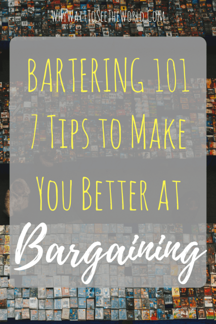 BARTERING 101: 7 Tips to Make You Better at Bargaining