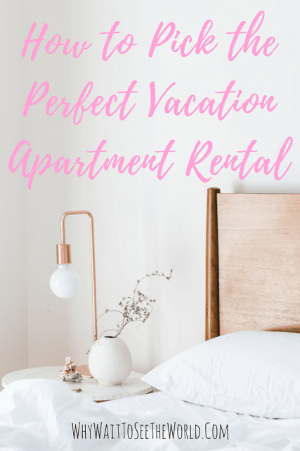 How to Pick the Perfect Vacation Apartment Rental