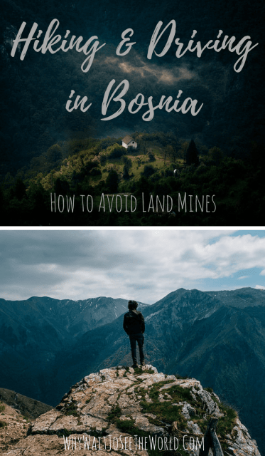 Hiking and Driving in Bosnia