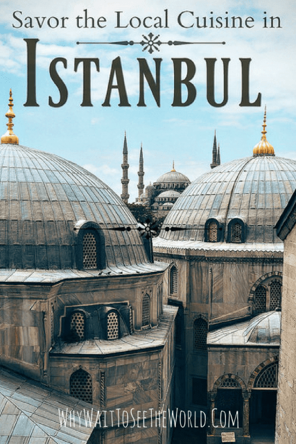 Traditional Turkish Food - How to Savor the Local Cuisine in Istanbul