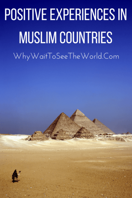 Positive Experiences in Muslim Countries