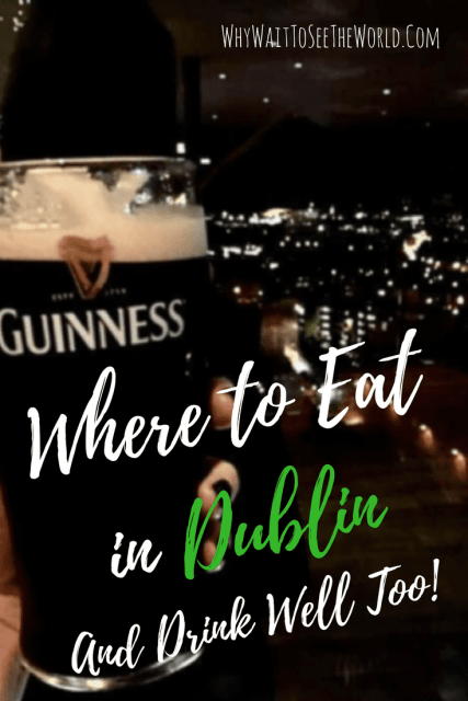 Where to Eat in Dublin (And Drink Well Too!)