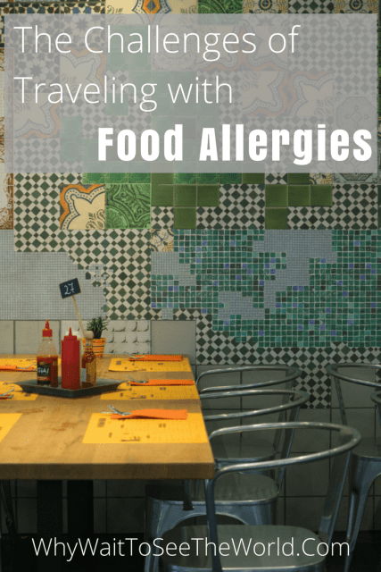 The Challenges of Traveling with Food Allergies