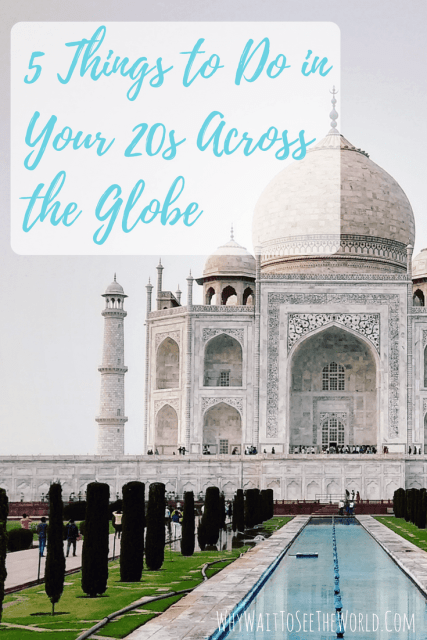 Five Things to Do in Your 20s Across the Globe