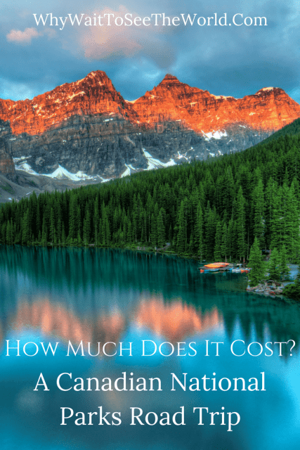 How Much Does It Cost - A Canadian National Parks Road Trip