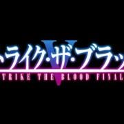 Anime Strike the Blood Mendapatkan OVA Ke-5 Sekaligus Final 6