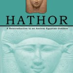 Recensie: Hathor: A Reintroduction to an Ancient Egyptian Goddess