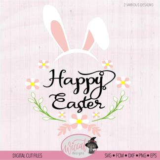 Happy Easter with bunny ears Quote svg, Funny Easter svg, Easter flowers svg, svg files, Easter shirt, cricut svg, girl svg, scanncut fcm