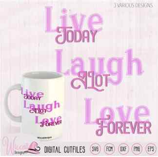 Quote live, laugh, love cut file