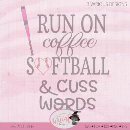 Softball mom quote svg, I run on coffee, Softball and cuss words svg,