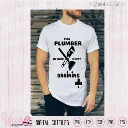 I'm a plumber quote, Plumber pun, plumber tools, man shirt, scanncut fcm, wrench tool svg, dxf cut file, vinyl cut file, htv svg cricut,
