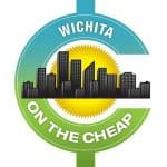 Wichita on the Cheap - Your local resource for fun and affordable things to do in Wichita, Kansas!