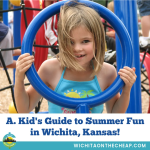 Ideas for summer activities and events for kids Wichita, KS