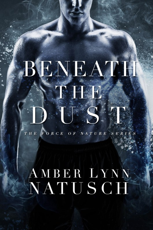 Book Cover - Force of Nature 4.0 - Beneath the Dust by Amber Lynn Natusch.JPG