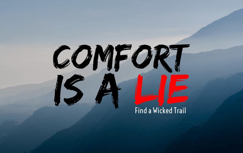 Comfort Is A Lie