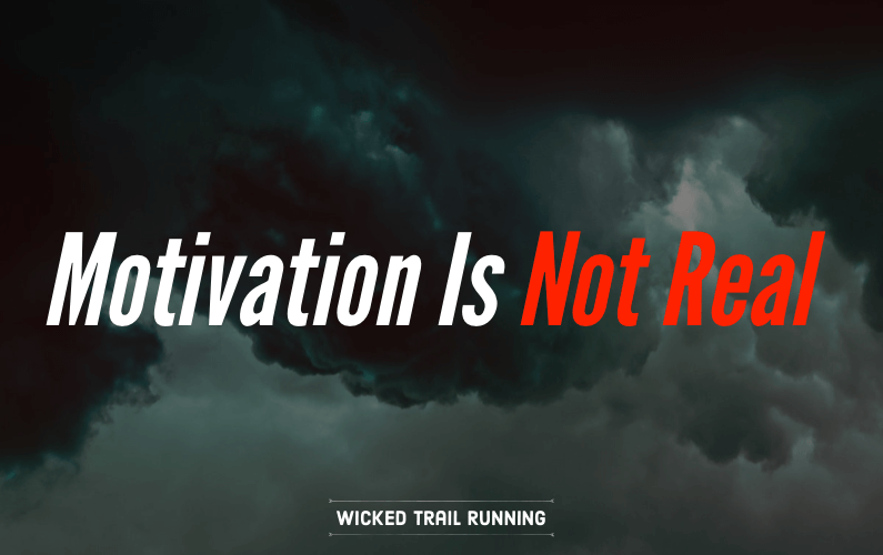 Motivation Is Not Real: Run Without It