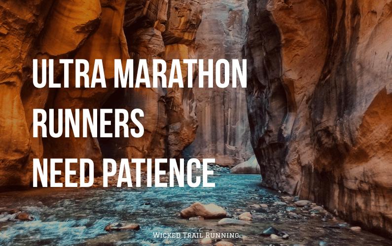 Ultra Marathon Runners Need Patience